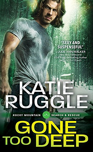 Gone Too Deep (Search and Rescue Book 3) by [Ruggle, Katie]