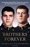 Brothers Forever: The Enduring Bond between a Marine and a Navy SEAL that Transcended Their Ultimate Sacrifice by Sileo, Tom, Manion, Col. Tom (2014) Hardcover