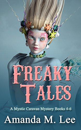 Freaky Tales: A Mystic Caravan Mystery Books 4-6 by [Lee, Amanda M.]