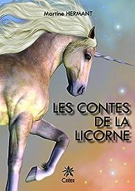 Les contes de la Licorne par Martine Hermant