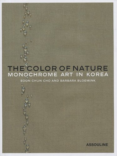Color of Nature: Monochrome Art in Korea (Classics)