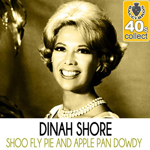 (Shoo-Fly Pie and Apple Pan Dowdy (Remastered) - Single)