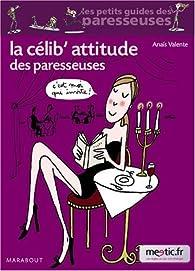 La célib'attitude des paresseuses par Anaïs Valente