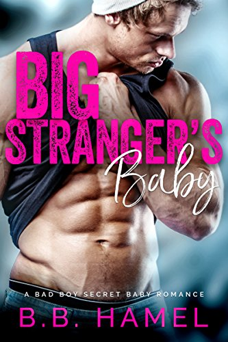 Big Stranger's Baby: A Bad Boy Secret Baby Romance cover
