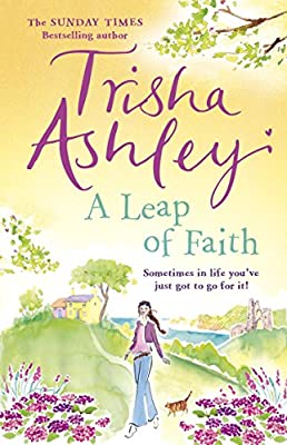 A Leap of Faith: Amazon.co.uk: Ashley, Trisha: 9781784160869: Books