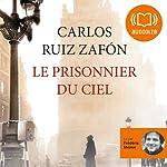 Le prisonnier du ciel (Le Cimetière des livres oubliés 3) | Carlos Ruiz Zafón