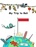 My Trip to Bali: A Travel Journal and Dairy for Kids