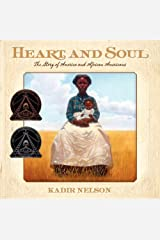Heart and Soul: The Story of America and African Americans by Kadir Nelson (2013-12-23) Paperback