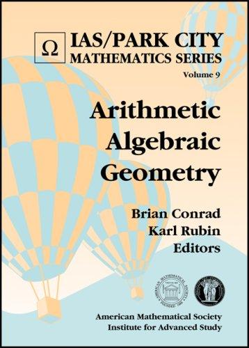 Arithmetic Algebraic Geometry (IAS/Park City Mathematics)