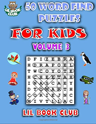 50 Word Find Puzzles for Kids Volume 3: Word Search Puzzles for Children with Growing Minds (Word Search and Finds for Children)
