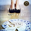 Things Unsaid: A Novel Audiobook by Diana Y. Paul Narrated by Sara K. Sheckells