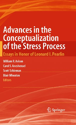 Advances in the Conceptualization of the Stress Process: Essays in Honor of Leonard I. Pearlin Pdf