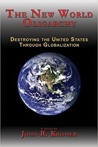 The New World Oligarchy: Destroying the United States