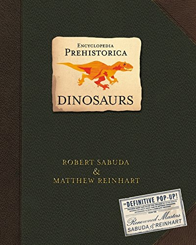 Encyclopedia Prehistorica  Dinosaurs   The Definitive Pop Up