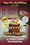 Martin Mcmillan and the Secret of the Ruby Elephant, Elaine Russell, 1475149808
