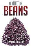 A Hill of Beans, Bennett G. Edwards, 1479718750