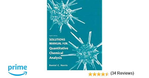 Solution Manual For Quantitative Chemical Analysis Daniel C