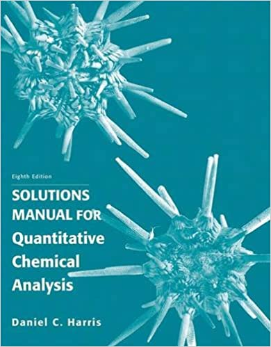 Quantitative Chemical Analysis 8th Edition Solutions Manual Pdf