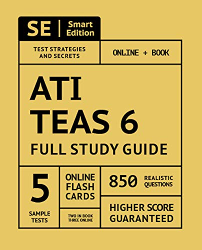 ATI TEAS 6 Full Study Guide: TEAS 6 Study Manual, 5 Full Length Practice Tests, 850 Realistic Questions, Online Flashcards Second Edition (Secrets Of The Teas V Exam By Mometrix)
