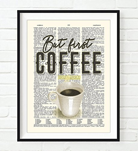 (But first, Coffee ART PRINT, UNFRAMED, Vintage Highlighted Dictionary Page Wall art decor poster sign, 8x10 inches)