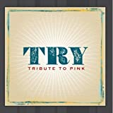 Try (Pink Tribute)