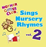 Mother Goose Club Sings Nursery Rhymes Vol. 2