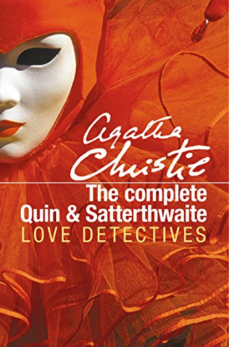 The Complete Quin and Satterthwaite: Love Detectives (English Edition)
