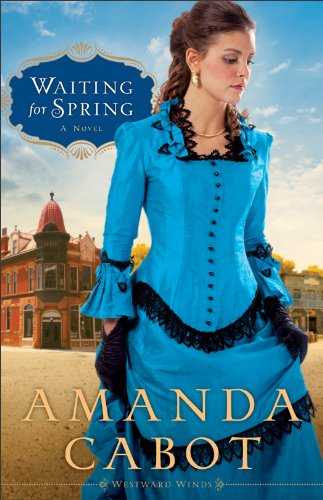 Waiting for Spring (Westward Winds Book #2): A Novel ()