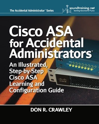 Firewall Configuration (Cisco ASA for Accidental Administrators: An Illustrated Step-by-Step ASA Learning and Configuration Guide)