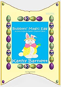 Bubbles' Magic Egg: A Colorful and Amazing Bunny Rabbit Children's Book by [Barnett, Kathy]