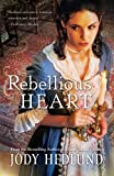 Rebellious Heart, Jody Hedlund, 0764210483