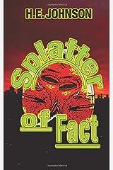Splatter of Fact Paperback