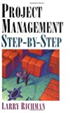 Project Management Step-by-Step, Larry L. Richman, 0814407277