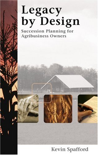 Legacy by Design: Succession Planning for Agribusiness Owners