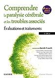 img - for Comprendre la paralysie c r brale et les troubles associ s: Evaluations et traitements (French Edition) book / textbook / text book