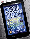 Cool Tech, Dorling Kindersley Publishing Staff, 0756682703