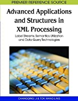 Advanced Applications and Structures in Xml Processing Front Cover
