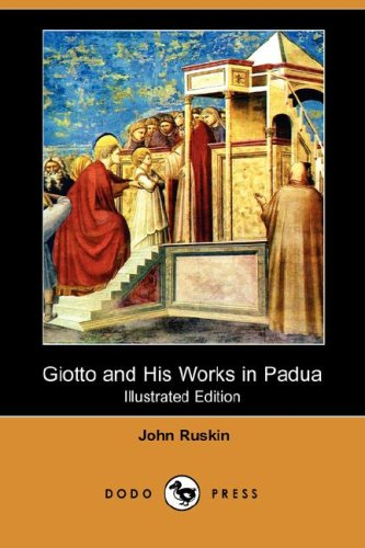 Download Giotto and His Works in Padua (Illustrated Edition) (Dodo Press) pdf