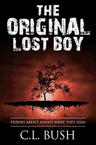 The Original Lost Boy: Heroes Aren't Always What They Seem (Fairy Tales For Boys)