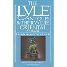 Oriental Antiques: Lyle Antiques and Their Values