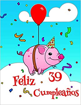 Feliz 39 Cumpleaños: Lindo Cerdo Diseñado Libro de ...