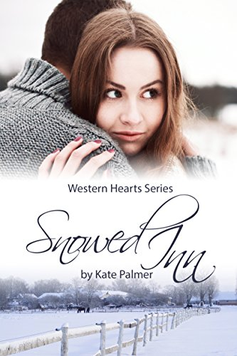 Snowed Inn: Western Hearts Series Novella by [Palmer, Kate]