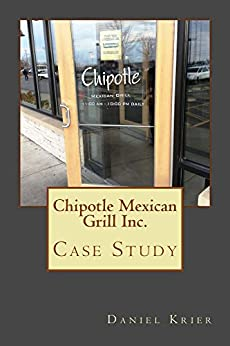 chipotle mexican grill restaurant case analysis Chipotle a case study kelsey hensley loading 3 healthy meal choices at chipotle mexican grill a case study for entrepreneurs - duration.