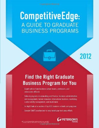 Competitive Edge: A Guide to Graduate Business Programs (Peterson's Competitive Edge: The Graduate Business Programs Search)