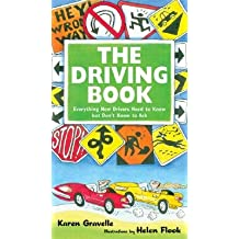 The Driving Book: Everything New Drivers Need to Know But Don't Know to Ask   [DRIVING BK] [Paperback]