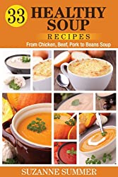 Healthy Soup Cookbook (33 Tasty Soup Recipes to Help You Lose Weight)