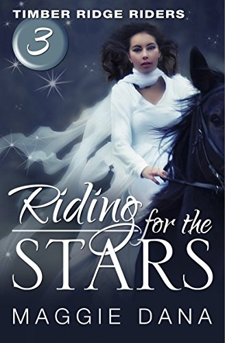 Riding for the Stars (Timber Ridge Riders Book 3)