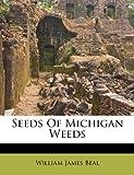 Seeds of Michigan Weeds, William James Beal, 1286340802
