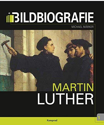 Martin Luther: Bildbiografie