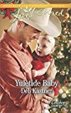 Yuletide Baby: A Fresh-Start Family Romance (Cowboy Country Book 1)